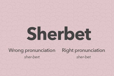 sherbet is a commonly mispronounced word